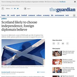 Scotland likely to choose independence, foreign diplomats believe