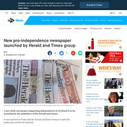 Herald and Times Group to pilot Scottish independence newspaper National