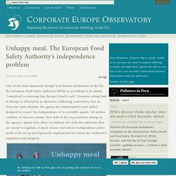 Unhappy meal. The European Food Safety Authority's independence problem