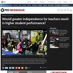 Would greater teacher independence help student performance?