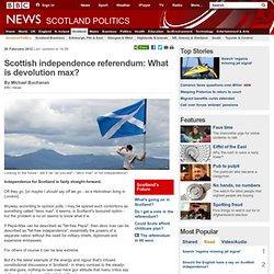 Scottish independence referendum: What is devolution max?