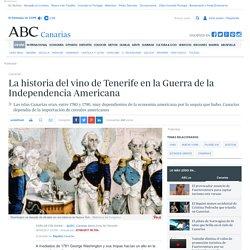 La historia del vino de Tenerife en la Guerra de la Independencia Americana