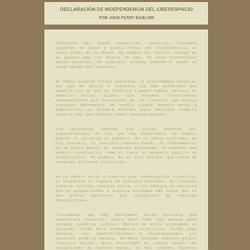 Declaración de Independencia del Ciberespacio, por John Perry Barlow