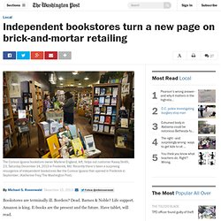 Independent bookstores turn a new page on brick-and-mortar retailing