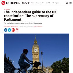 the-independent-guide-to-the-uk-constitution-the-supremacy-of-parliament-1030...