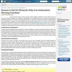 Reasons to Opt For Hiring the Help of an Independent Planning Consultant