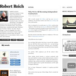 Robert Reich (Why We're All Becoming Independent Contractors)