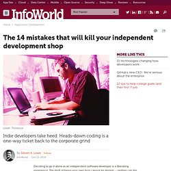 The 14 mistakes that will kill your independent development shop