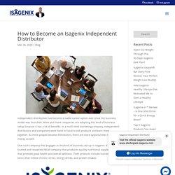 How to Become an Isagenix Independent Distributor - Isavantage