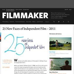 25 New Faces of Independent Film – 2011