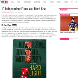 10 Independent Films You Must See - Fame10