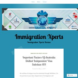 Important Factors Of Australia Skilled Independent Visa Subclass 189 – Immigration Xperts