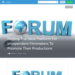 Finding The Ideal Platform For Independent Filmmakers To Promote Their Productions (with image) · indiefilmshare