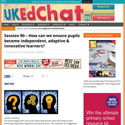 Session 90 – How can we ensure pupils become independent, adaptive & innovative learners?