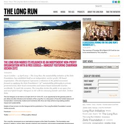 News - The Long Run Marks its Relaunch as an Independent Non-profit Organisation with a Free Google+ Hangout Featuring Chairman Jochen Zeitz