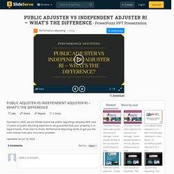 PUBLIC ADJUSTER VS INDEPENDENT ADJUSTER RI – WHAT'S THE DIFFERENCE_