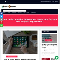 How to find a quality independent repair shop for your iPad Air glass replacement?