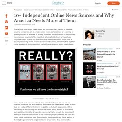 10+ Independent Online News Sources and Why America Needs More of Them