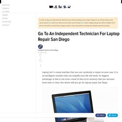 Go To An Independent Technician For Laptop Repair San Diego