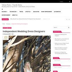 Unique and Independent Wedding Dress Designers