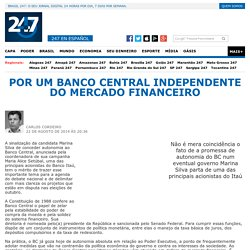 Por um Banco Central independente do mercado financeiro