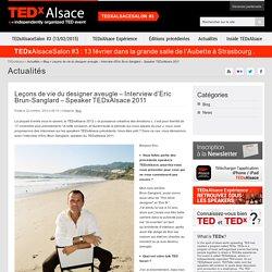 Leçons de vie du designer aveugle – Interview d'Eric Brun-Sanglard – Speaker TEDxAlsace 2011