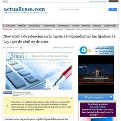 Nueva tabla de retención en la fuente a independientes fue fijada en la Ley 1527 de abril 27 de 2012