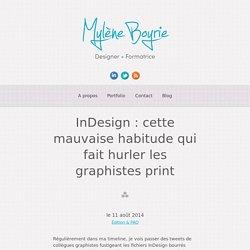 InDesign : cette mauvaise habitude qui fait hurler les graphistes Mylène Boyrie
