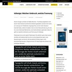 InDesign: Weicher Umbruch, weiche Trennung - FontShop
