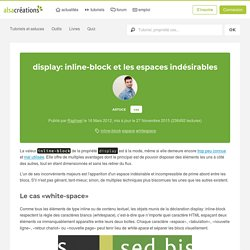 display: inline-block et les espaces indésirables - Alsacreations