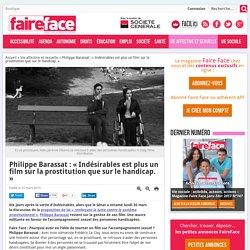 Philippe Barassat : « Indésirables est plus un film sur la prostitution que sur le handicap. »