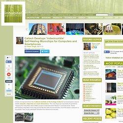 Caltech Develops 'Indestructible' Self-Healing Microchips For Computers and Smartphones