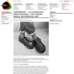 Conférence - « Le flâneur est indestructible » par Thierry Davila, historien de l'art
