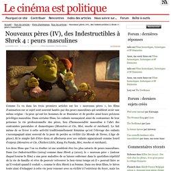 Nouveaux pères (IV), des « Indestructibles » à « Shrek 4 » : peurs masculines