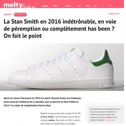 La Stan Smith en 2016 indétrônable, en voie de péremption ou complètement has been ? On fait le point