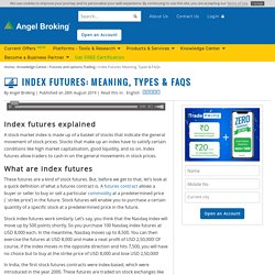 About Share Index Futures: Meaning, Price etc by Angel Broking