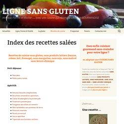 Index des recettes salées - LIGNE SANS GLUTEN
