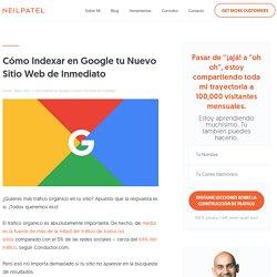 Cómo Indexar en Google tu Nuevo Sitio Web de Inmediato
