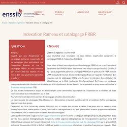 Indexation Rameau et catalogage FRBR
