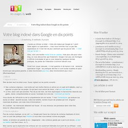 Votre blog indexé dans Google en dix points | Le blog du marketing interactif