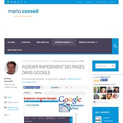Indexer rapidement ses pages dans Google- Meta conseil