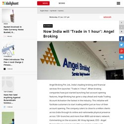 Now India will 'Trade in 1 hour': Angel Broking - Ap Herald