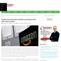 In India and seven other countries, now Amazon will offer loans to sellers ·