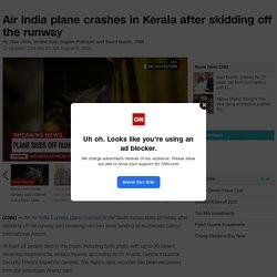 Air India crash in Kerala kills 18 after plane skids off runway - CNN