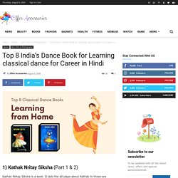 Top 8 India's Dance Book for Learning classical dance