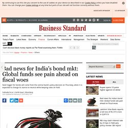 Bad news for India's bond mkt: Global funds see pain ahead on fiscal woes