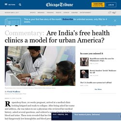 Chicago Tribune: Are India's free health clinics a model for urban America?