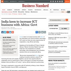 India keen to increase ICT business with Africa: Govt