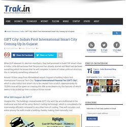 GIFT City: India's First International Smart City In Gujarat
