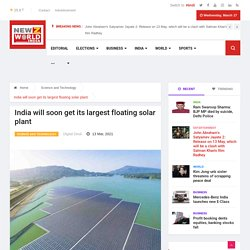 India will soon get its largest floating Solar Plant